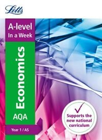 Book A-level Economics Year 1 (and As) In A Week (letts A-level In A Week - New Curriculum) by Letts A-level