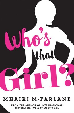 Book Who's That Girl? by Mhairi McFarlane