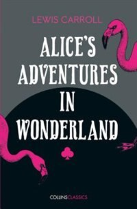 Book Alice's Adventures in Wonderland (Collins Classics) by Lewis Carroll
