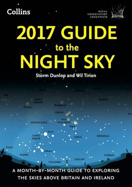 Book 2017 Guide to the Night Sky: A month-by-month guide to exploring the skies above Britain and Ireland by Storm Dunlop