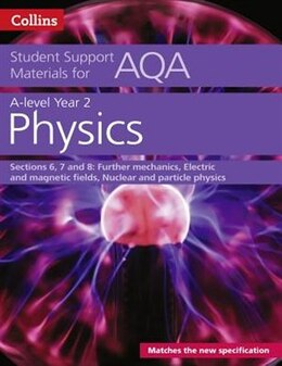 Book Aqa A Level Physics Year 2 Sections 6, 7 And 8 (collins Student Support Materials) by Dave Kelly