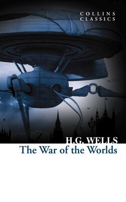 Book The War Of The Worlds (collins Classics) by H. G. Wells