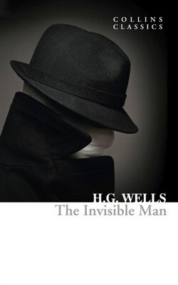 Book The Invisible Man (collins Classics) by H. G. Wells