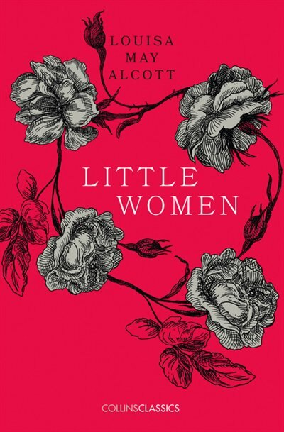 Little Women (collins Classics) by Louisa May Alcott