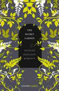 The Secret Garden (collins Classics) by Frances Burnett Hodgson