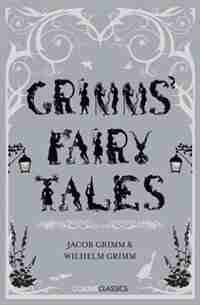 Grimms' Fairy Tales (collins Classics) by Brothers Grimm