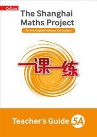 The Shanghai Maths Project Teacher's Guide Year 5a (shanghai Maths)