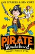Pirate Blunderbeard: Worst. Pirate. Ever. (pirate Blunderbeard, Book 1) by Amy Sparkes