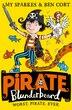 Pirate Blunderbeard: Worst. Pirate. Ever. (pirate Blunderbeard, Book 1) by Amy Sparkes