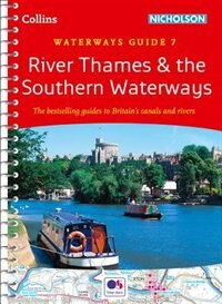River Thames And Southern Waterways: Waterways Guide 7 (collins Nicholson Waterways Guides) by Collins Maps