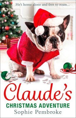 Book Claude's Christmas Adventure: The Must-read Christmas Dog Book Of 2016! by Sophie Pembroke