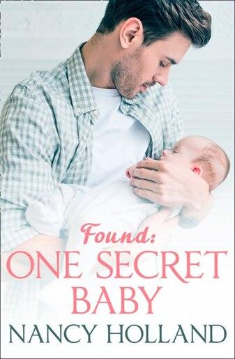 Found: One Secret Baby by Nancy Holland