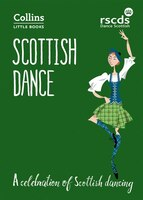 Scottish Dance: A Celebration Of Scottish Dancing (collins Little Books)