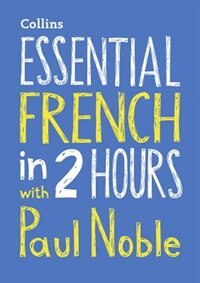 Book Essential French In 2 Hours With Paul Noble: Your Key To Language Success by Paul Noble