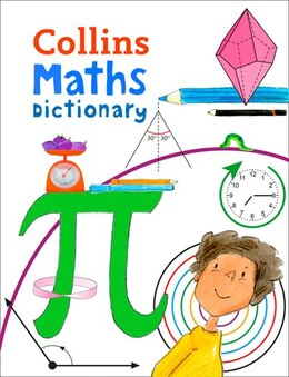 Book Collins Primary Maths Dictionary: Illustrated Learning Support For Age 7+ by Collins Dictionaries