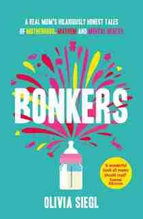 Bonkers by Olivia Siegl