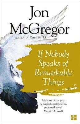 Book If Nobody Speaks of Remarkable Things by Jon McGregor