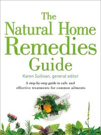 The Natural Home Remedies Guide: A Step-by-step Guide To Safe And Effective Treatments For Common…