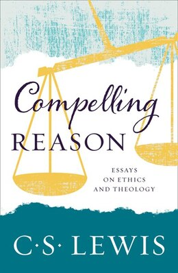Book Compelling Reason by C. S. Lewis
