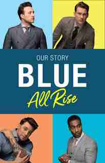 Blue: All Rise: Our Story by Antony Costa