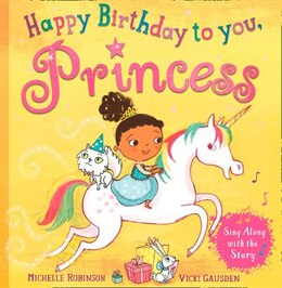 Book Happy Birthday To You, Princess by Michelle Robinson
