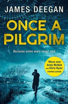 Book Once A Pilgrim by James Deegan