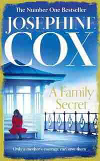 A Family Secret by Josephine Cox