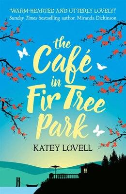 Book The Café In Fir Tree Park by Katey Lovell