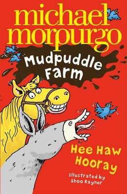 Book Hee-haw Hooray! (mudpuddle Farm) by Michael Morpurgo