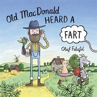 Old Macdonald Heard A Fart