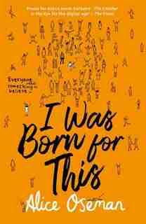 I Was Born For This de Alice Oseman
