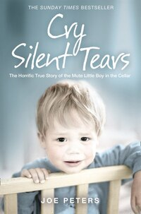 Cry Silent Tears: The Heartbreaking Survival Story Of A Small Mute Boy Who Overcame Unbearable…