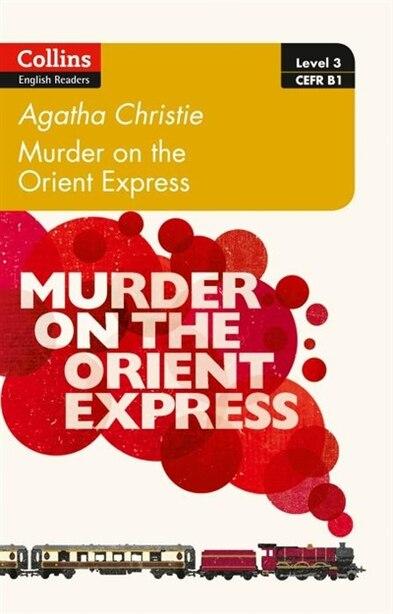 Murder On The Orient Express: B1 (collins Agatha Christie Elt Readers) by AGATHA CHRISTIE