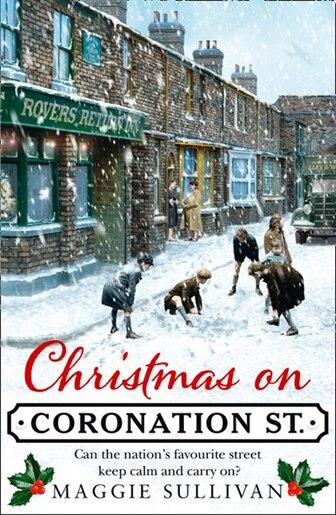Christmas On Coronation Street (coronation Street, Book 1) by Maggie Sullivan