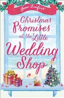 Christmas Promises At The Little Wedding Shop (the Little Wedding Shop By The Sea)