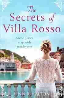 The Secrets Of Villa Rosso by Linn B. Halton