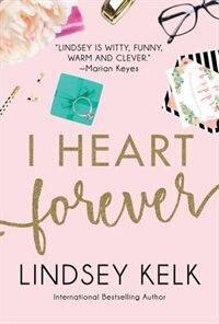 Book I Heart Forever (i Heart Series, Book 7) by Lindsey Kelk