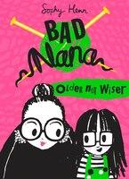 Older Not Wiser (bad Nana, Book 1)