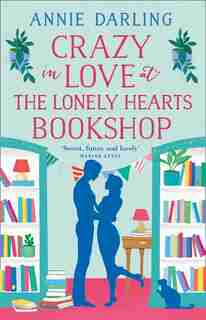 Crazy In Love At The Lonely Hearts Bookshop by Annie Darling