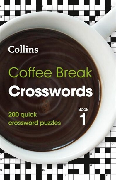Coffee Break Crosswords Book 1: 200 Quick Crossword Puzzles by Collins