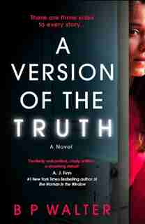 A Version Of The Truth by B P Walter