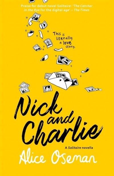 Nick And Charlie (a Solitaire Novella) de Alice Oseman