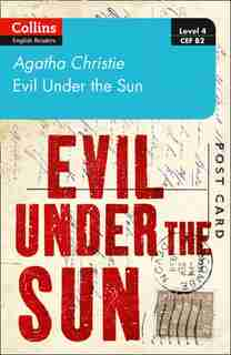 Evil Under The Sun: Level 4 - Upper- Intermediate (b2) (collins Agatha Christie Elt Readers) by AGATHA CHRISTIE