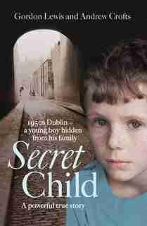 Secret Child by Gordon Lewis