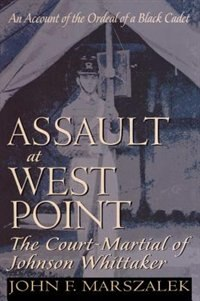 Book Assault at West Point, The Court Martial of Johnson Whittaker by John Marszalek