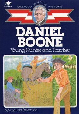 Book Daniel Boone: Young Hunter and Tracker by Augusta Stevenson