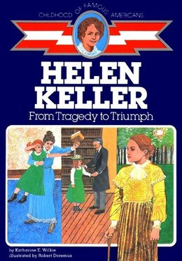 Book Helen Keller: From Tragedy to Triumph by Katharine E. Wilkie