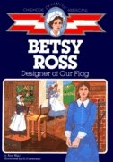Book Betsy Ross: Designer Of Our Flag by Ann Weil