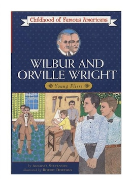 Book Wilbur And Orville Wright: Young Fliers by Augusta Stevenson