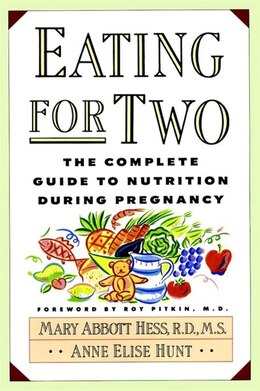 Book Eating for Two: The Complete Guide to Nutrition During Pregnancy by Mary Abbott Hess